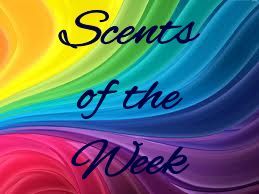 Scents of the Week
